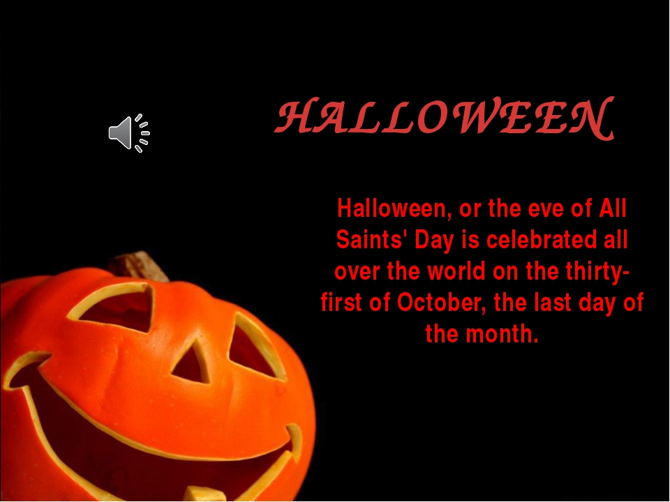 Halloween, or the eve of All Saints' Day is celebrated all over the world on...