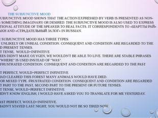 THE SUBJUNCTIVE MOOD THE SUBJUNCTIVE MOOD SHOWS THAT THE ACTION EXPRESSED BY