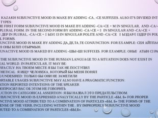 IN KAZAKH SUBJUNCTIVE MOOD IS MAKE BY ADDING -CA, -CE SUFFIXES. ALSO IT'S DI