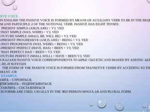 PASSIVE VOICE. IN ENGLISH THE PASSIVE VOICE IS FORMED BY MEANS OF AUXILIARY V