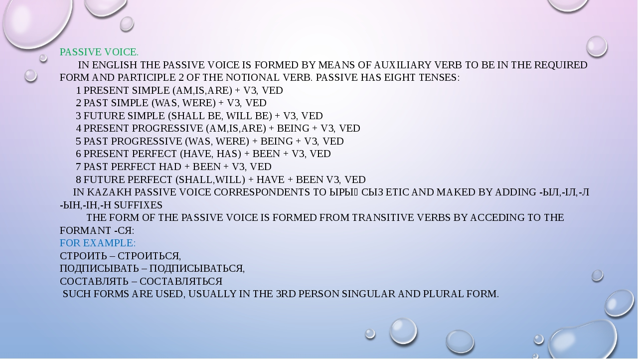 PASSIVE VOICE. IN ENGLISH THE PASSIVE VOICE IS FORMED BY MEANS OF AUXILIARY V...