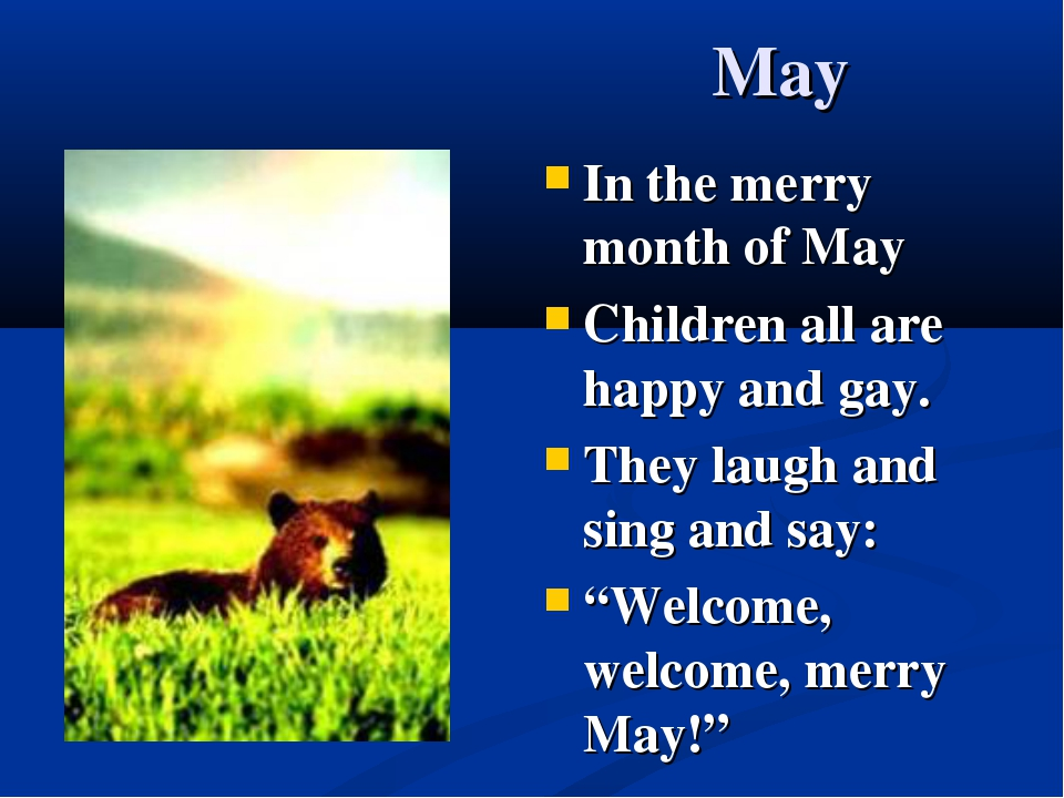May In the merry month of May Children all are happy and gay. They laugh and...