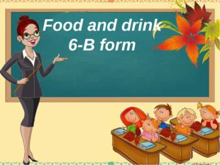 Food and drink 6-B form