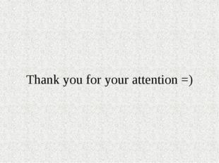 Thank you for your attention =)