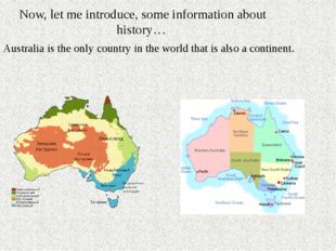 Now, let me introduce, some information about history… Australia is the only