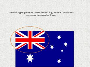 In the left upper quarter we can see Britain's flag, because, Great Britain r