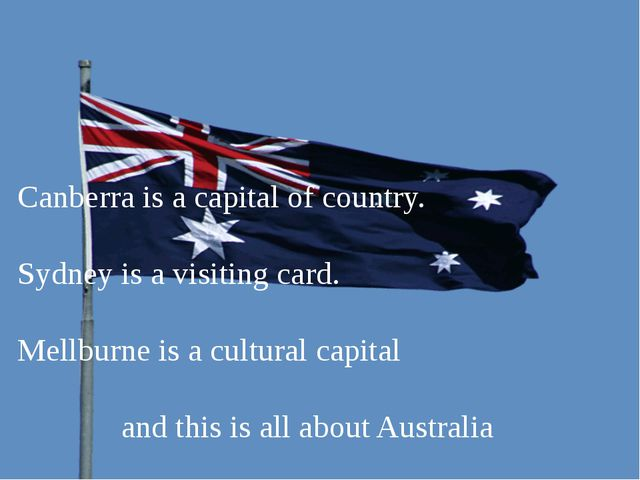 Canberra is a capital of country. Sydney is a visiting card. Mellburne is a c...