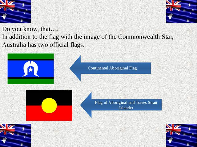 Do you know, that…. In addition to the flag with the image of the Commonwealt...