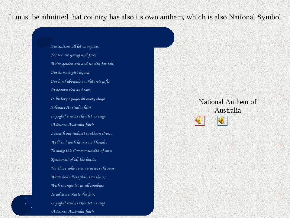 It must be admitted that country has also its own anthem, which is also Natio...