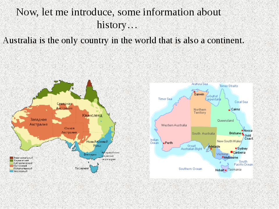 Now, let me introduce, some information about history… Australia is the only...