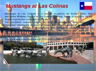 Mustangs at Las Colinas Mustangs at Las Colinas is a bronze sculpture by Robe
