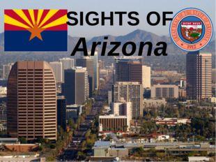 SIGHTS OF Arizona