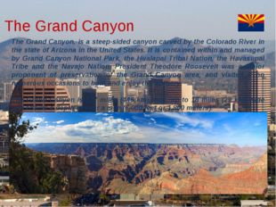 The Grand Canyon, is a steep-sided canyon carved by the Colorado River in th