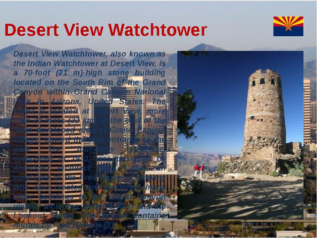 Desert View Watchtower Desert View Watchtower, also known as the Indian Watc...