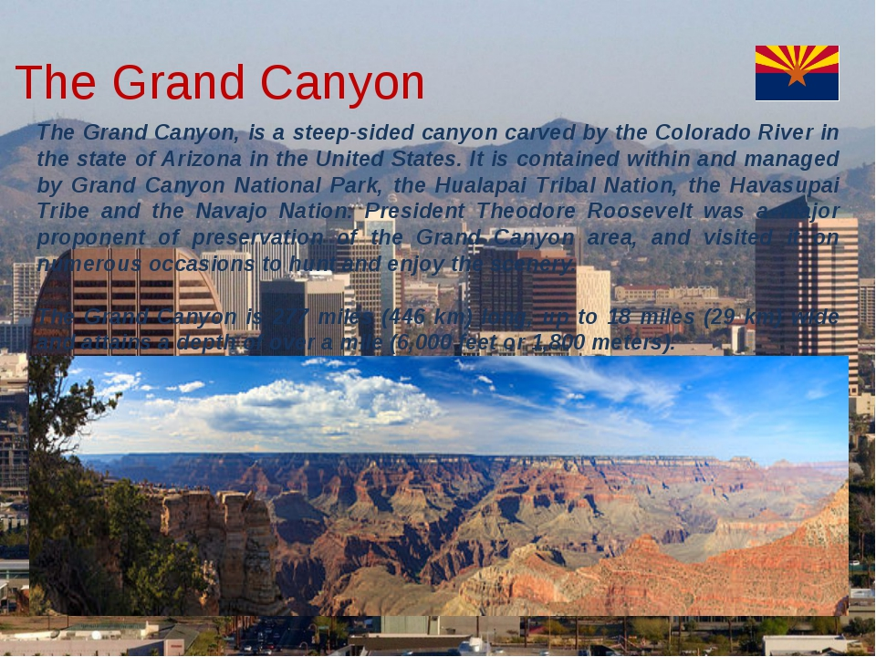 The Grand Canyon, is a steep-sided canyon carved by the Colorado River in th...