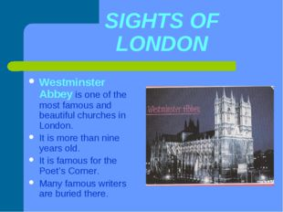 SIGHTS OF LONDON Westminster Abbey is one of the most famous and beautiful ch