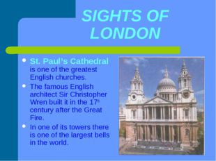 SIGHTS OF LONDON St. Paul's Cathedral is one of the greatest English churches