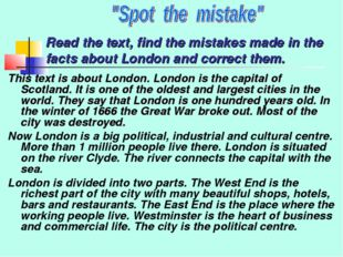 Read the text, find the mistakes made in the facts about London and correct t