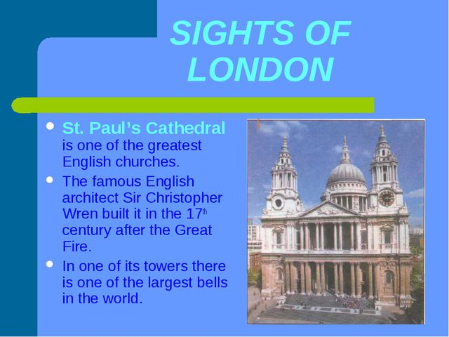 SIGHTS OF LONDON St. Paul's Cathedral is one of the greatest English churches...