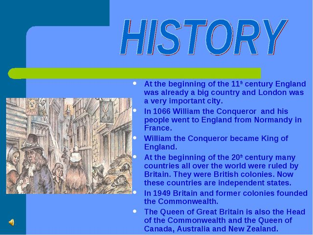 At the beginning of the 11th century England was already a big country and Lo...