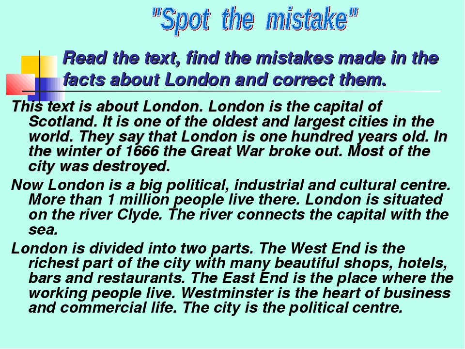 Read the text, find the mistakes made in the facts about London and correct t...