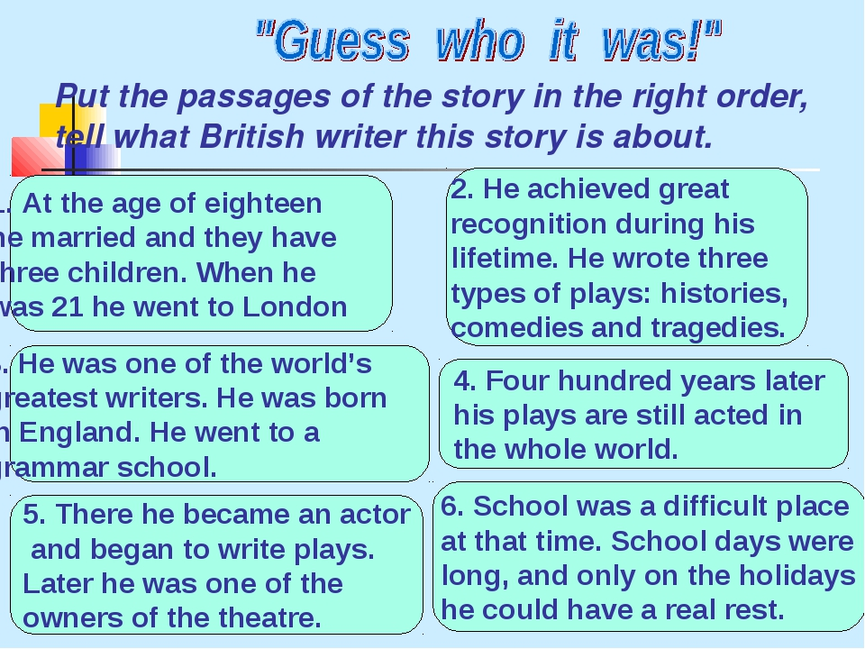 Put the passages of the story in the right order, tell what British writer th...
