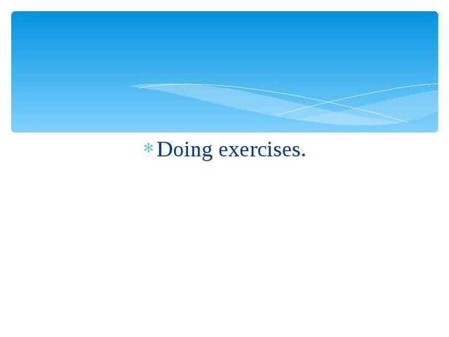 Doing exercises.