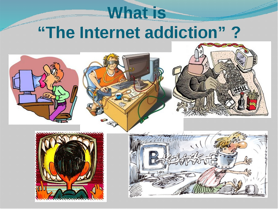 "What is ""The Internet addiction"" ?"