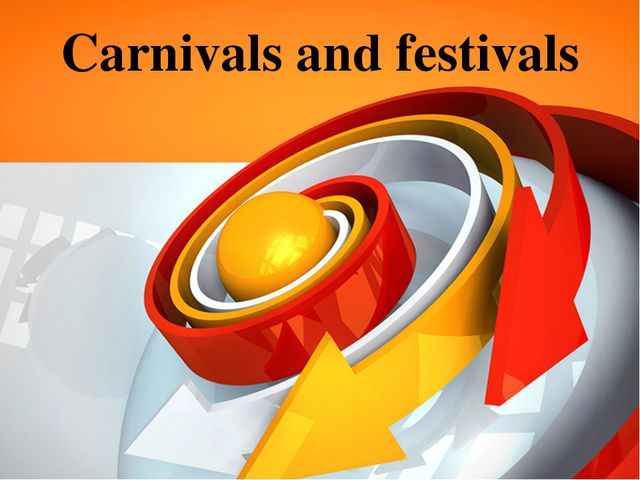 Carnivals and festivals