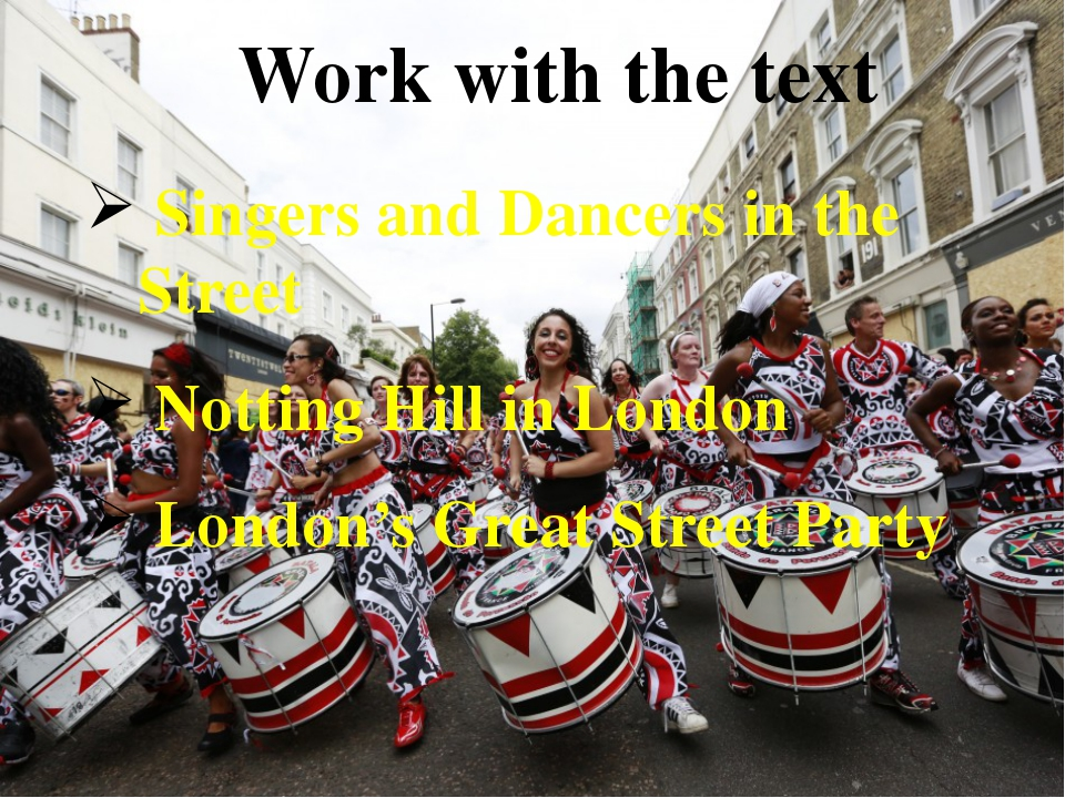 Work with the text Singers and Dancers in the Street Notting Hill in London L...