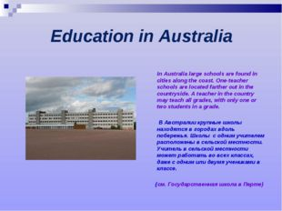 Education in Australia In Australia large schools are found in cities along