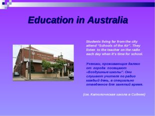 "Education in Australia Students living far from the city attend ""Schools of"