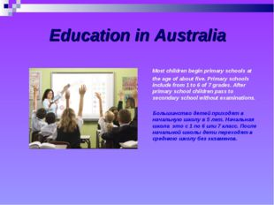 Education in Australia Most children begin primary schools at the age of abo