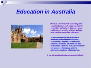 Education in Australia There is a tendency of cancelling final examinations