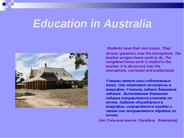 Education in Australia Students have their own books. They answer questions...