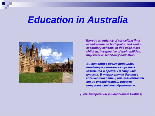 Education in Australia There is a tendency of cancelling final examinations...