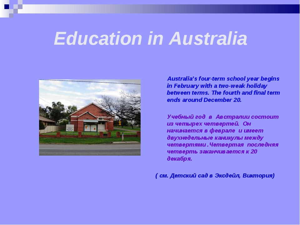 Education in Australia Australia's four-term school year begins in February...