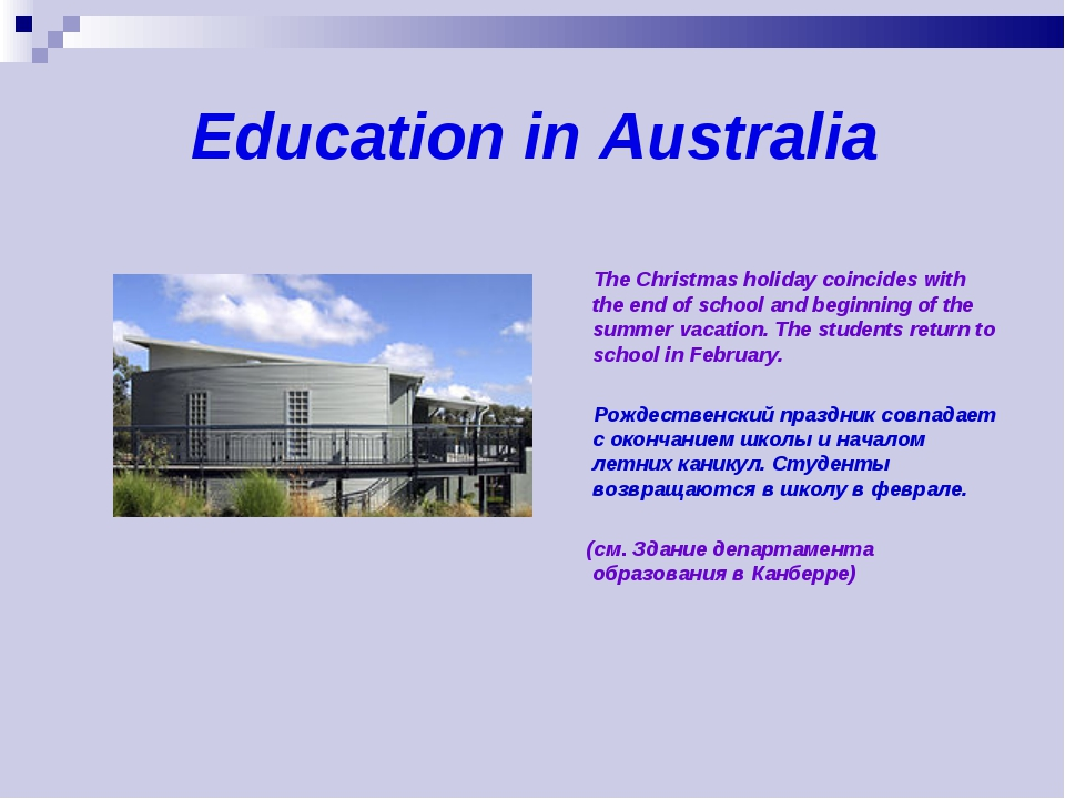 Education in Australia The Christmas holiday coincides with the end of schoo...