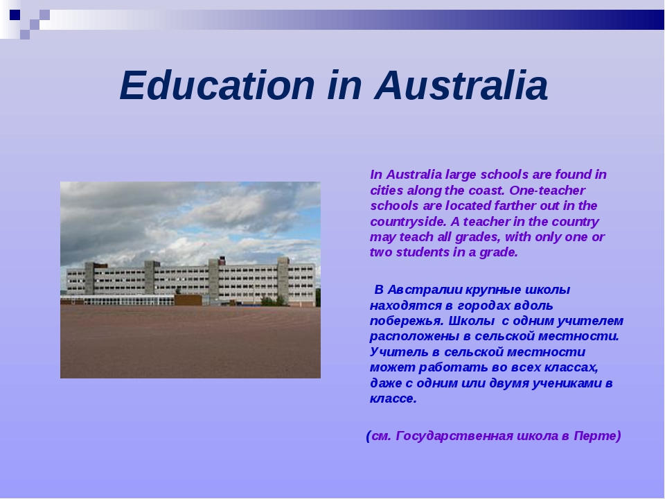 Education in Australia In Australia large schools are found in cities along...