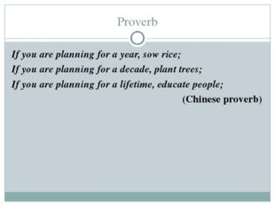 Proverb If you are planning for a year, sow rice; If you are planning for a d