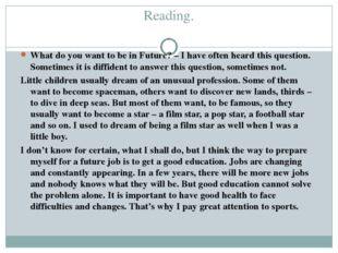 Reading. What do you want to be in Future? – I have often heard this questio