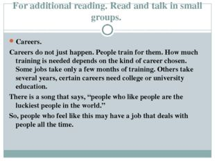 For additional reading. Read and talk in small groups. Careers. Careers do no