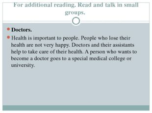 For additional reading. Read and talk in small groups. Doctors. Health is imp