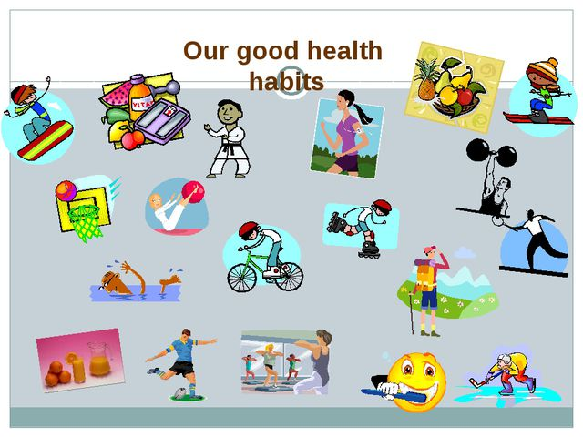Our good health habits