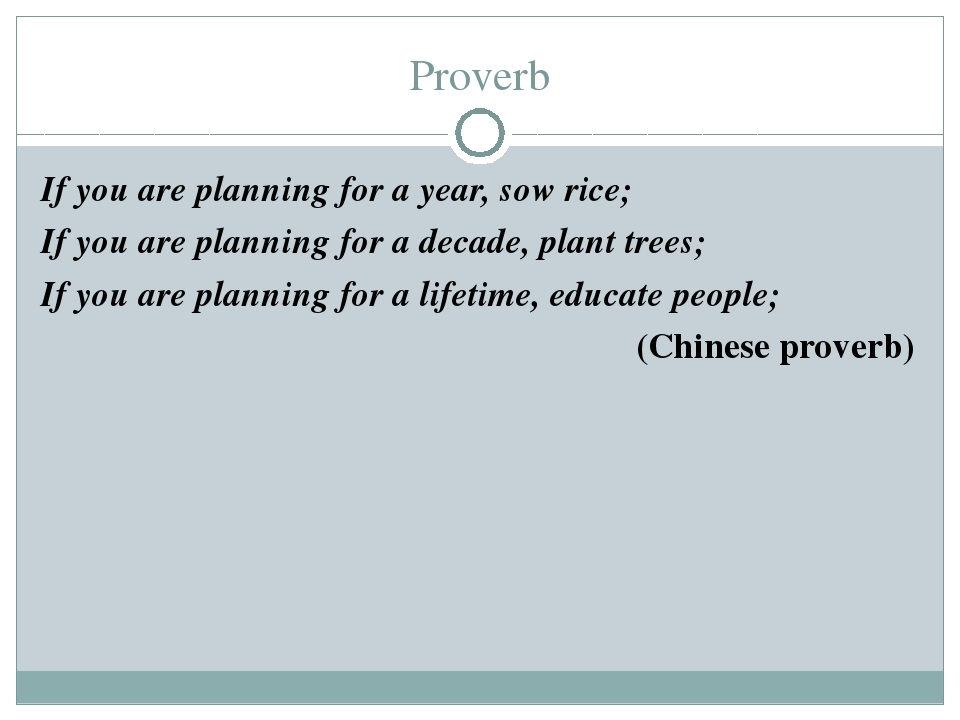 Proverb If you are planning for a year, sow rice; If you are planning for a d...