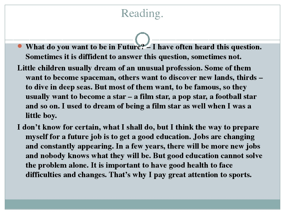 Reading. What do you want to be in Future? – I have often heard this questio...