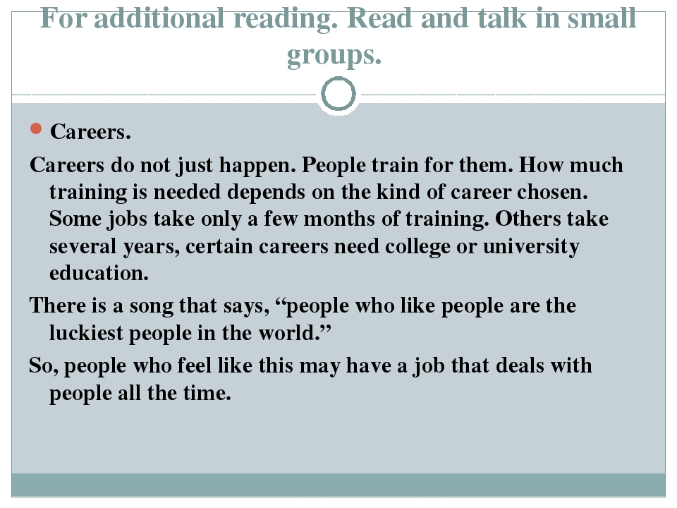 For additional reading. Read and talk in small groups. Careers. Careers do no...