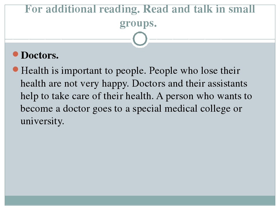 For additional reading. Read and talk in small groups. Doctors. Health is imp...