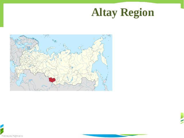 Altay Region FokinaLida.75@mail.ru