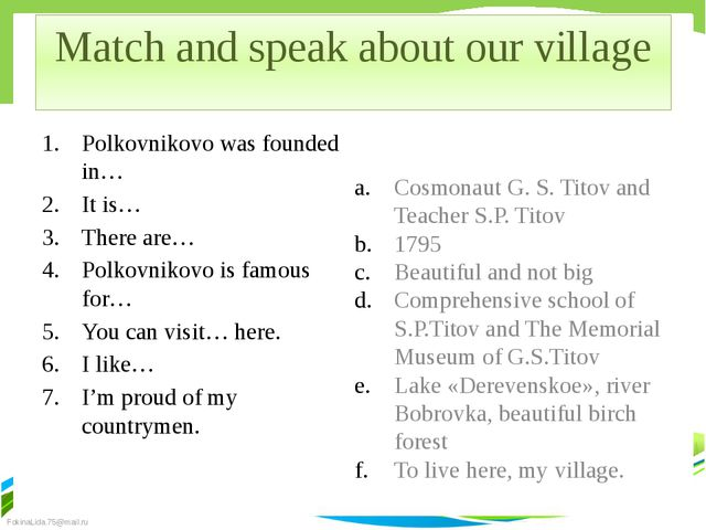 Match and speak about our village Polkovnikovo was founded in… It is… There a...